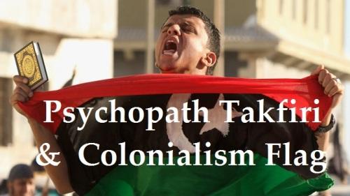 moron-Psychopath Takfiri & Colonialism Flag